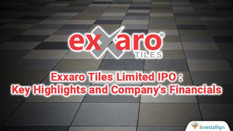Exxaro Tiles Limited IPO : Key Highlights and Company's Financials