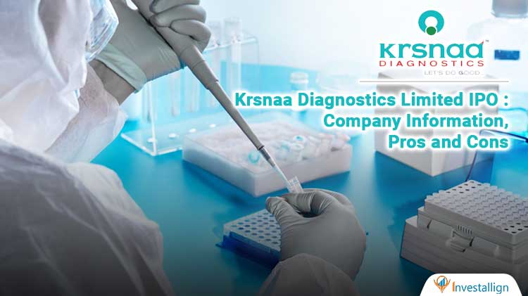 Krsnaa Diagnostics Limited IPO : Company Information, Pros and Cons